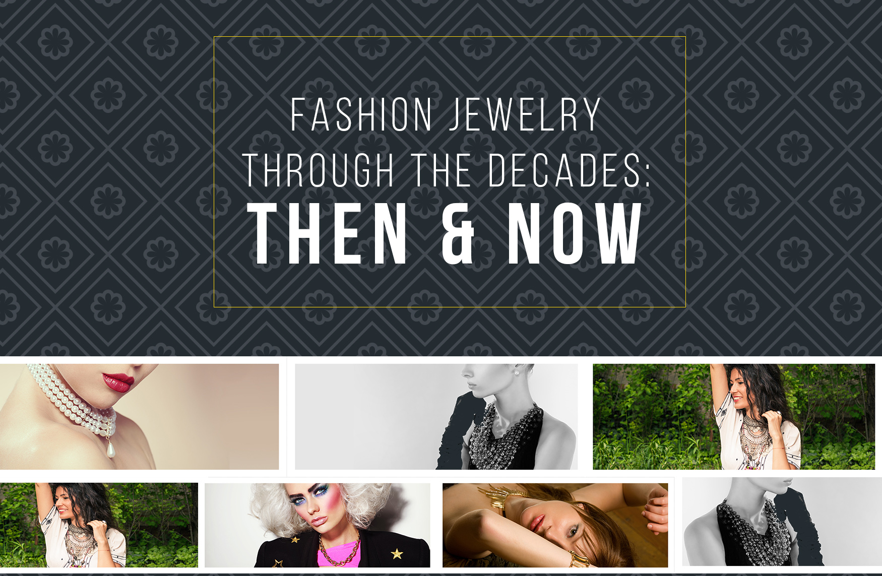 Fashion Jewelry through the Decades: Then And Now