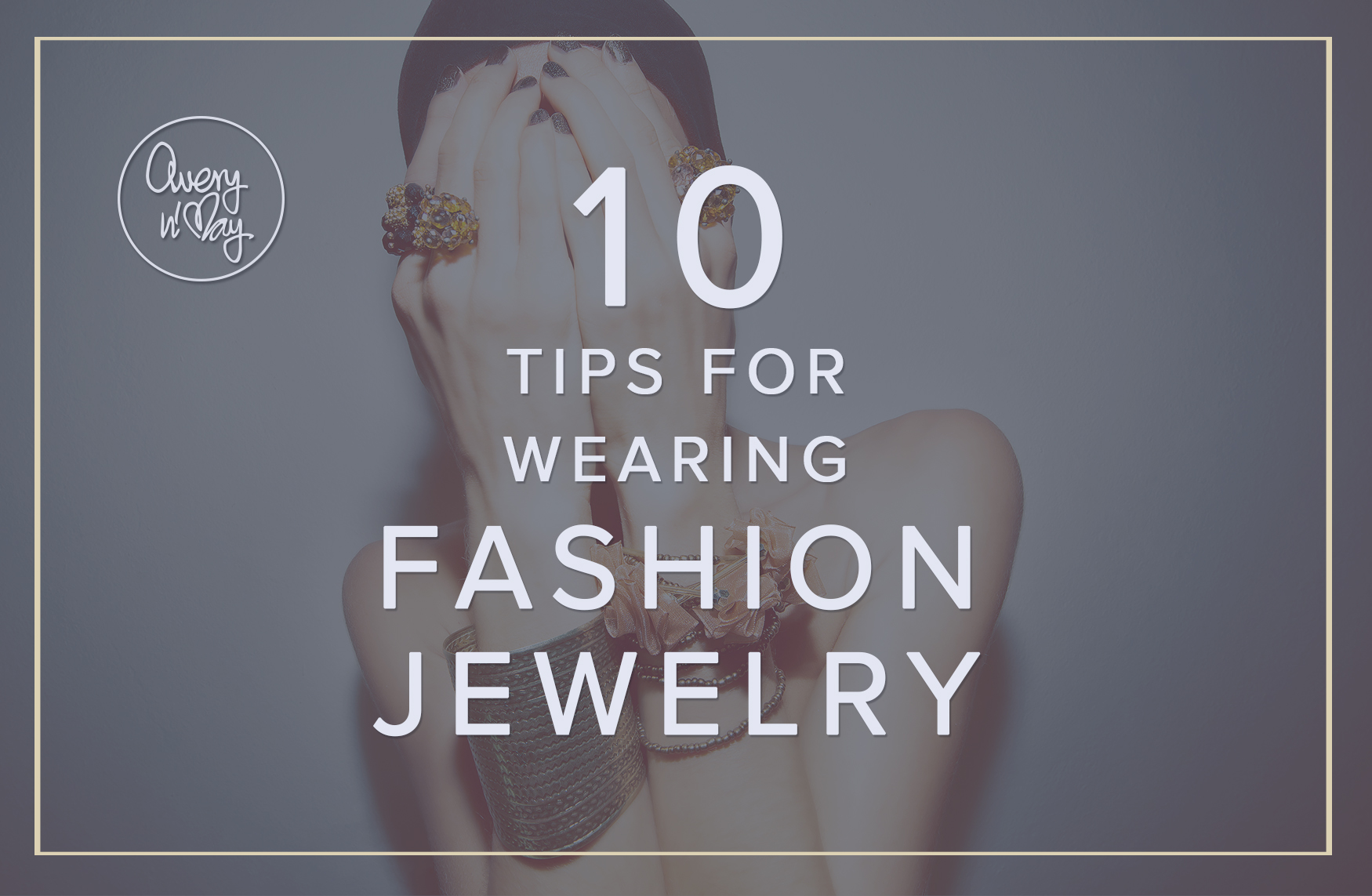 10 Tips for Wearing Fashion Jewelry