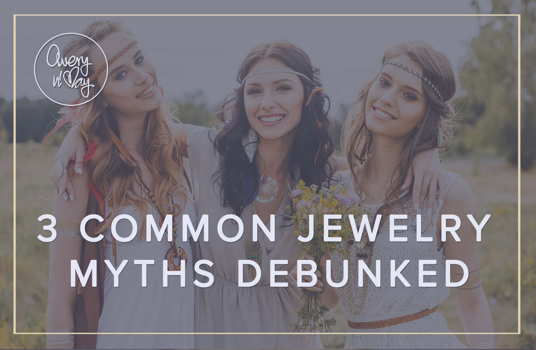3 Common Jewelry Myths Debunked