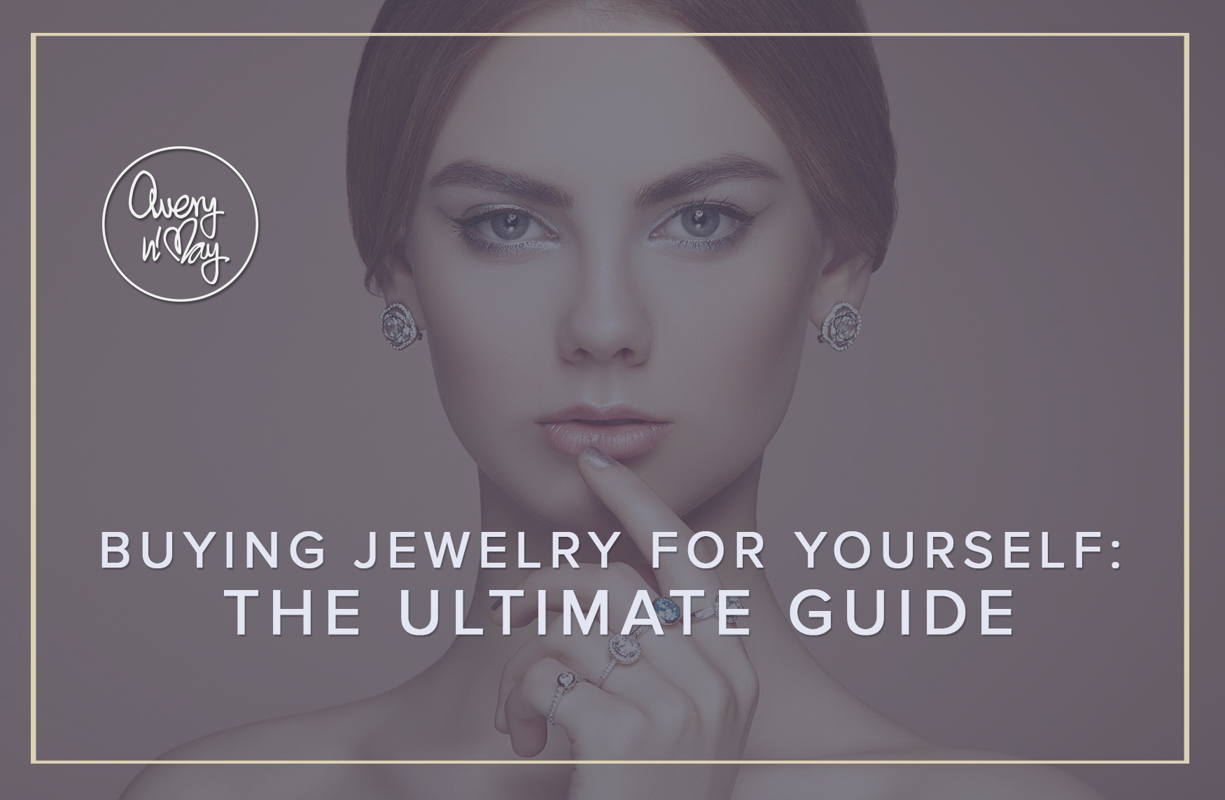Buying Jewelry For Yourself- The Ultimate Guide